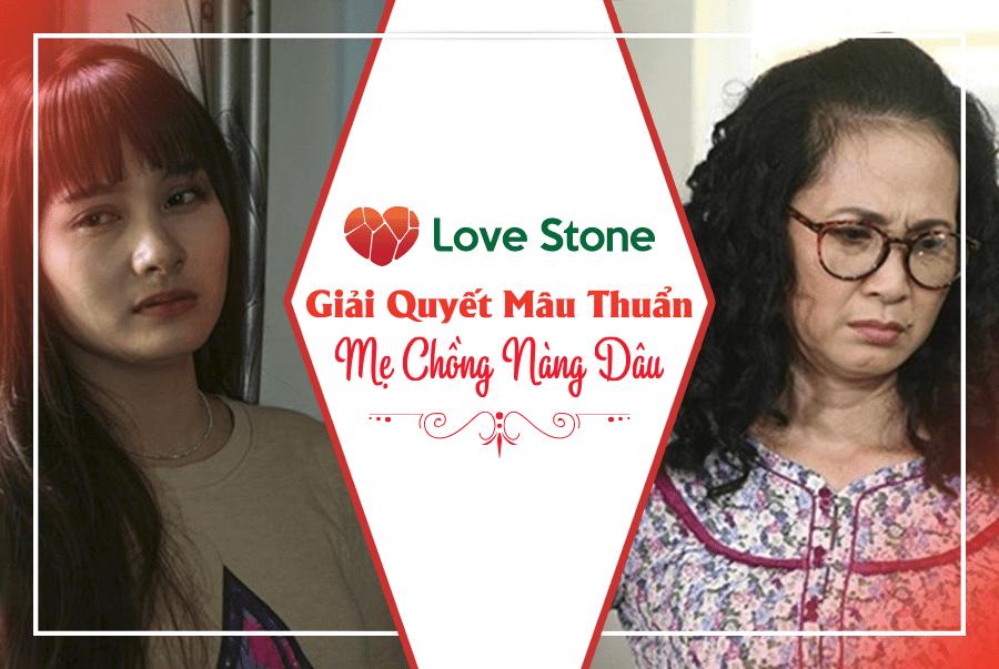 Love Stone Giải Quyết Mâu Thuẫn Mẹ Chồng Nàng Dâu