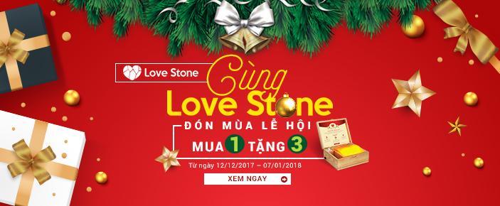 Tri ân khách hàng: Cùng Love Stone đón mùa lễ hội – Mua 1 được 3